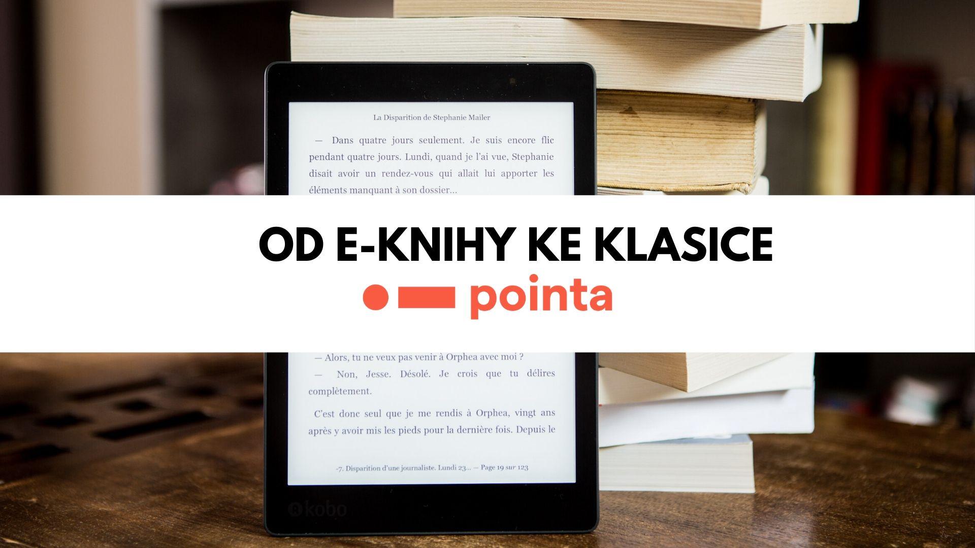 Od e-knihy ke klasice